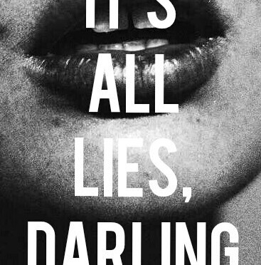 It's All Lies, Darling